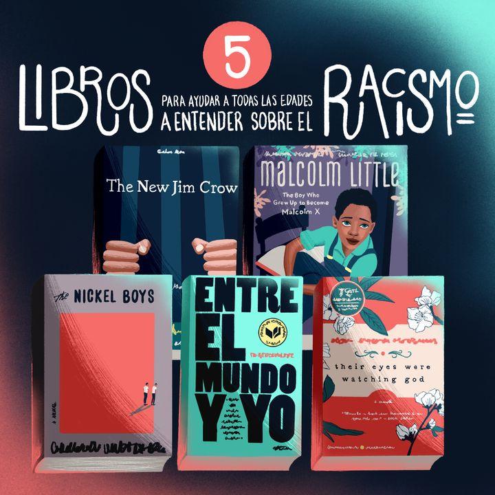 5 libros para ayudar a todas las edades a entender sobre el racismo