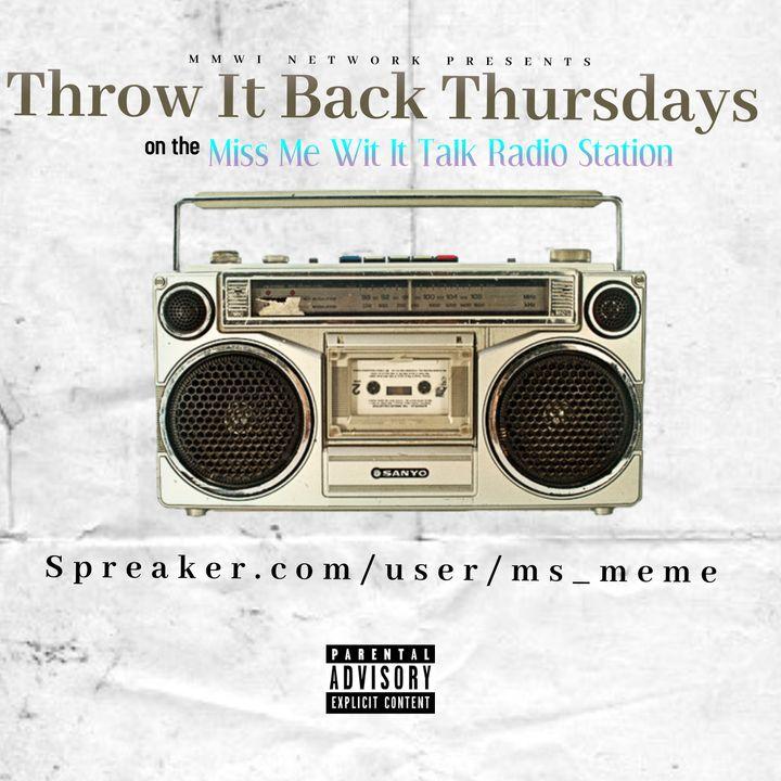 Throw It Back Thursdays 6-3-2021