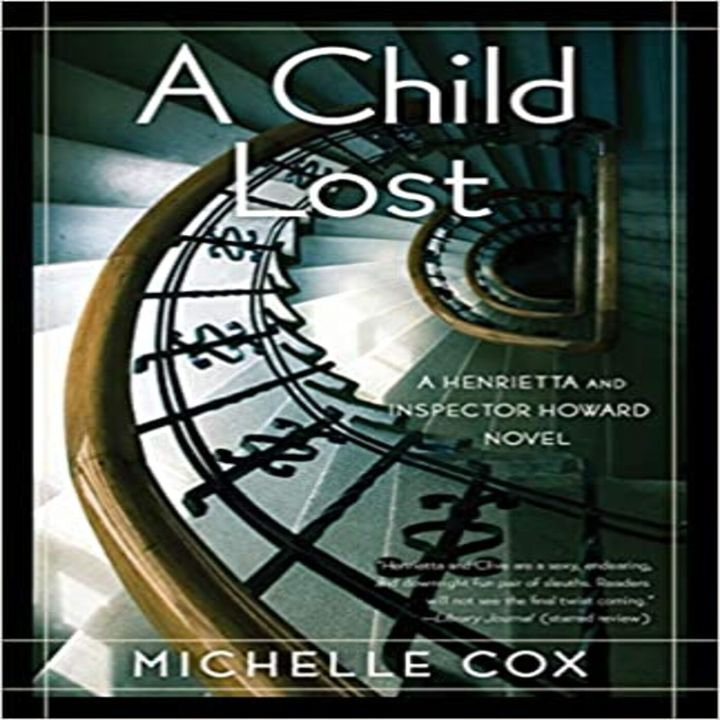 Michelle Cox A Child Lost:Henrietta and Inspector Howard Novel  5