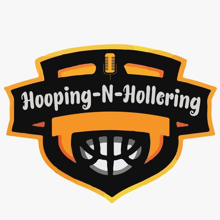 Hoopin-N-Hollerin Ep.2