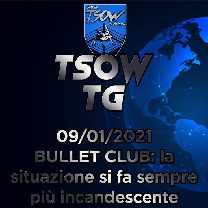 TSOW TG 09/01/21 - BULLET CLUB: la questione si fa sempre più incandescente