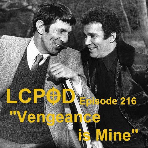 LCPOD Episode 216: Vengeance is Mine