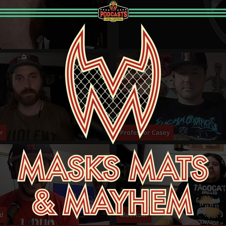 Ep 158 - Is this AEW or Lucha Underground?