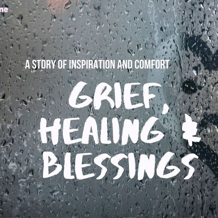 Grief, Healing, and Blessings