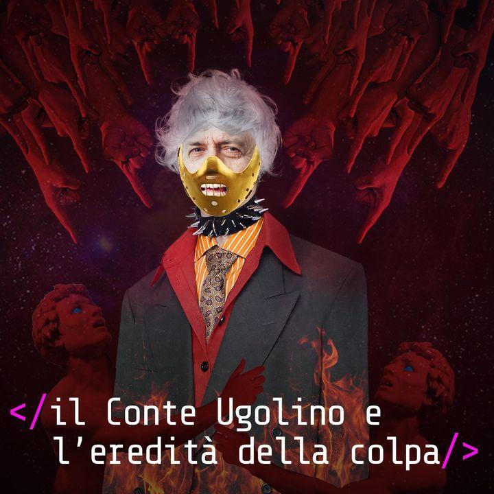 Il conte Ugolino e l'eredità della colpa