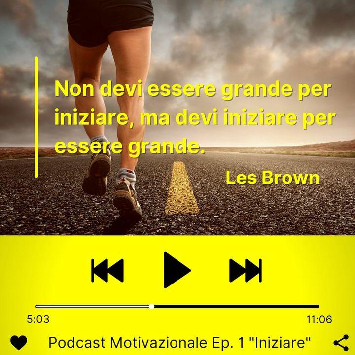 """Podcast Motivazionale Ep. 1: """"Inizio"""""""