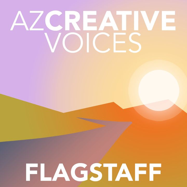 AZ Creative Voices podcast: Flagstaff