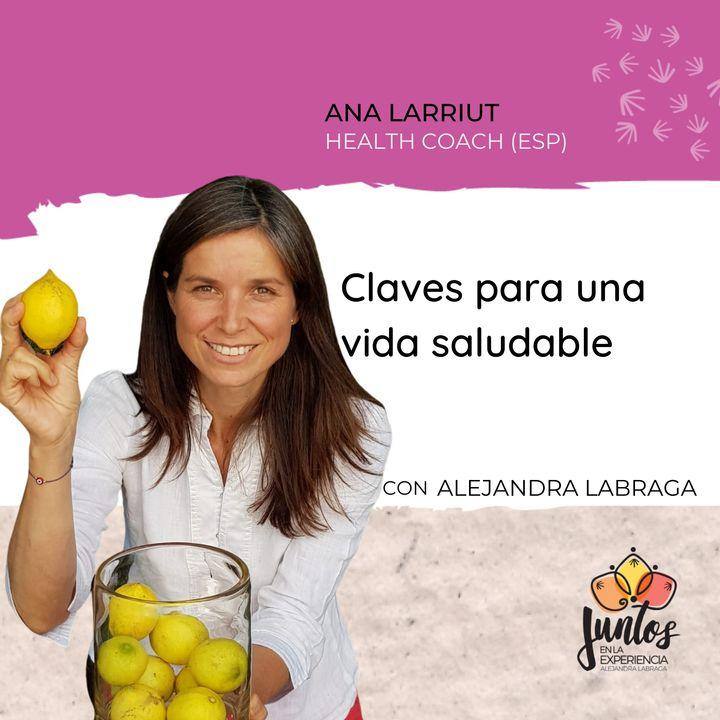Ep. 049 - Claves para una vida saludable con Ana Larriut