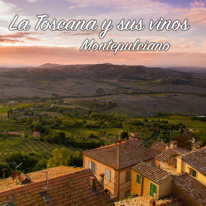 009 -  La Toscana y sus vinos,  comenzando en Montepulciano