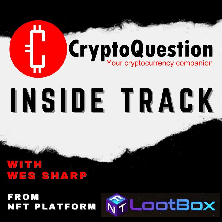 Inside Track with Wes Sharp from NFT Platform NFTLootBox