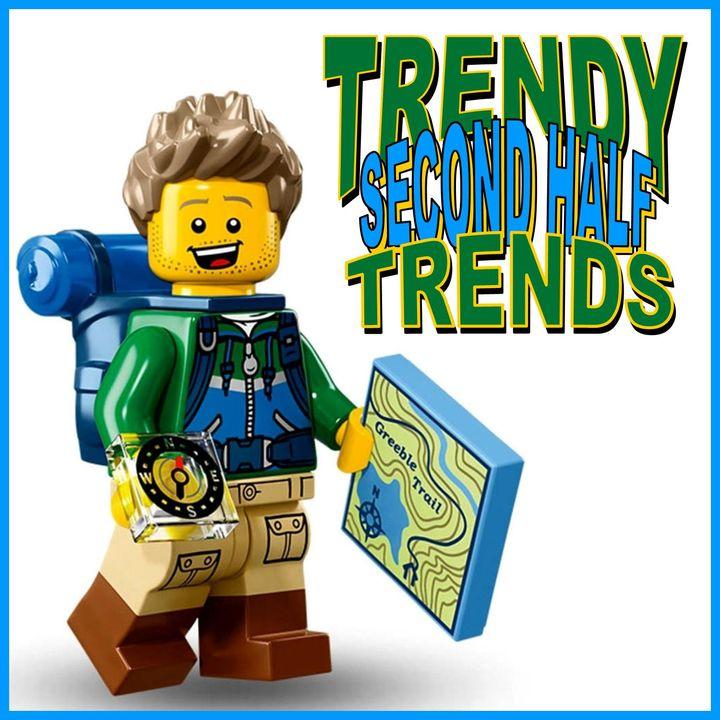 Trendy Second Half Trends