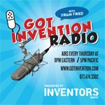 Got Invention Radio w/ Host Brian Fried