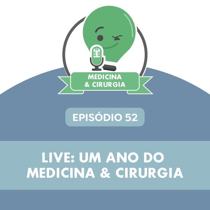 52 - Live um ano do medicina e cirurgia