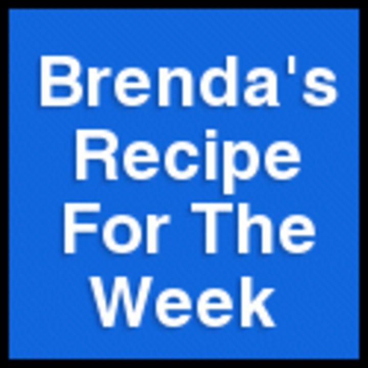Brenda's Recipe For The Week