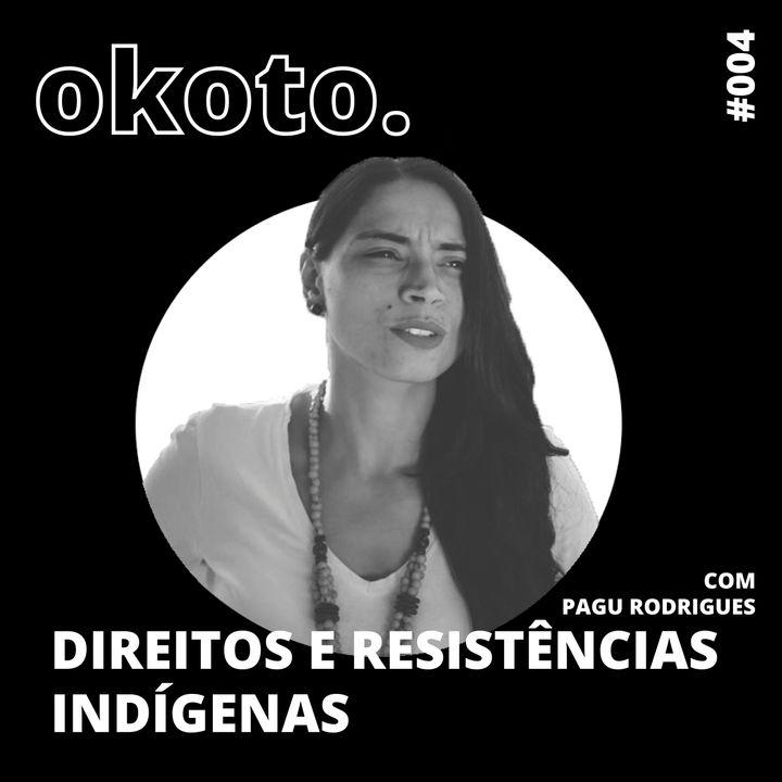 #004 Direitos e resistências indígenas com Pagu Rodrigues