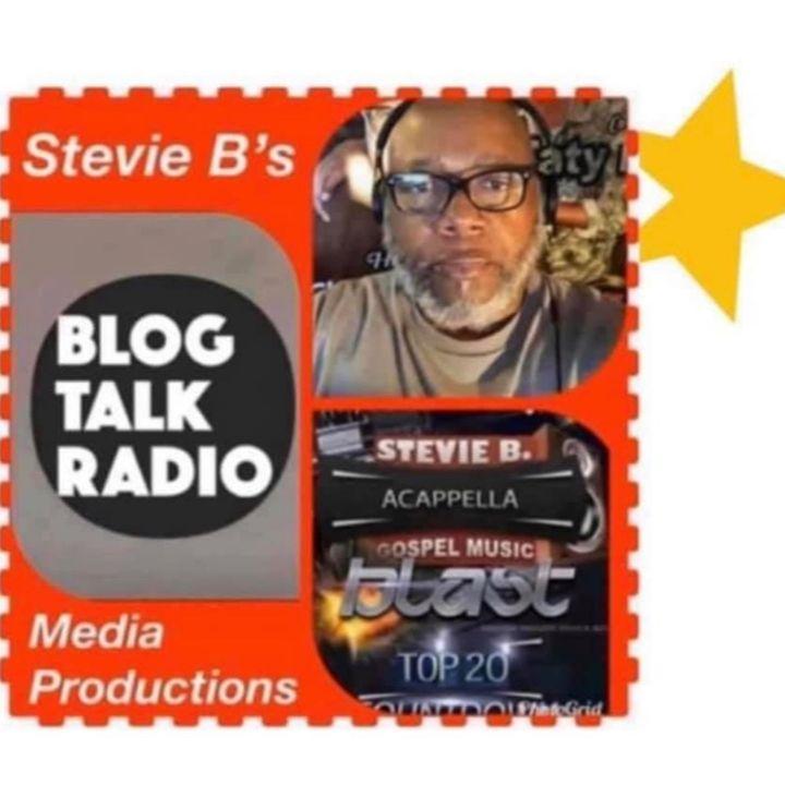 Stevie B's A Cappella Gospel Music Blast - (Episode 187)