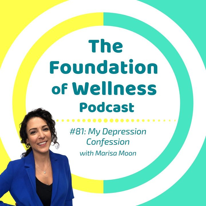 #81: My Depression Confession, PMS & Emotions, with Marisa Moon