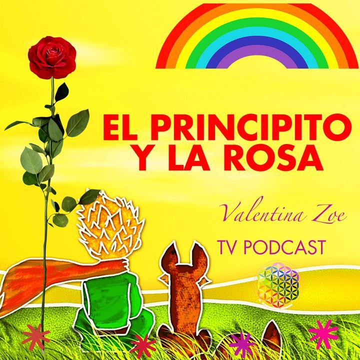 EL PRINCIPITO Y LA ROSA 🤴🌹 Valentina Zoe   Lo Esencial es Invisible a los Ojos 💜   El Principito