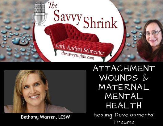 Attachment Wounds and Maternal Mental Health: Healing Developmental Trauma