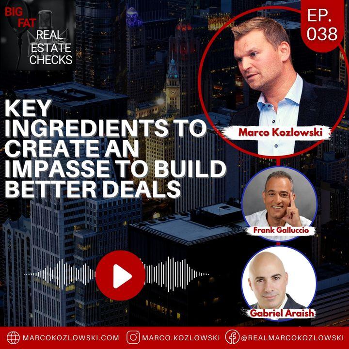 Ep38: Key Ingredients To Create An Impasse To Build Better Deals - Marco Kozlowski