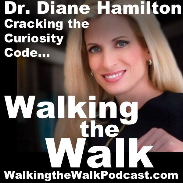 036 Dr. Diane Hamilton - Cracking the Curiosity Code