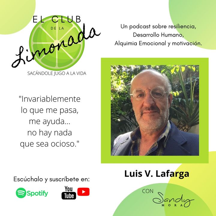 Episodio 23: Luis V. Lafarga, COVID-19 y sus aprendizajes.