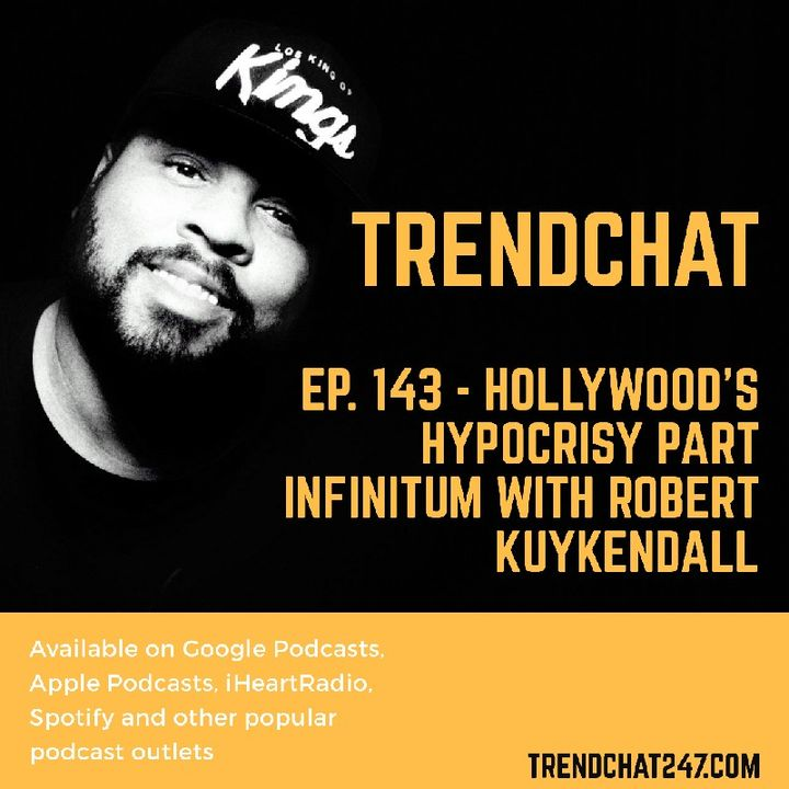 Ep. 143 - Hollywood's Hypocrisy Part Infinitum With Robert Kuykendall