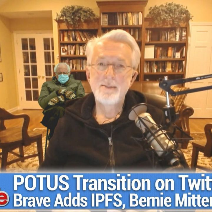TWiG 595: Welcome to the Fetaverse - POTUS transition on Twitter, Brave adds IPFS, Bernie mitten memes