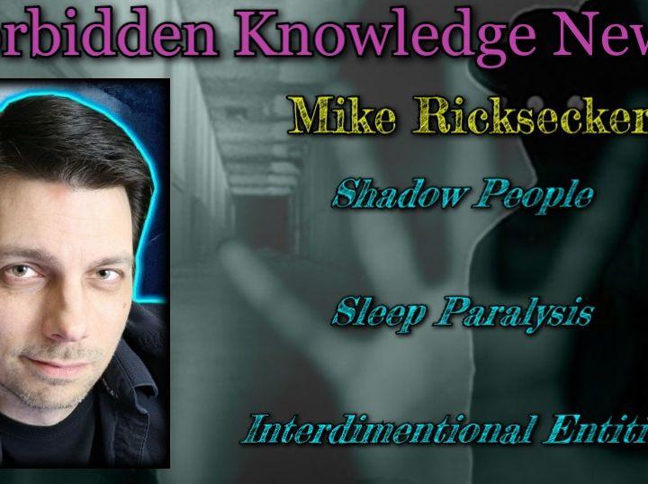 Shadow People/Sleep Paralysis/Interdimentional Entities with Mike Ricksecker
