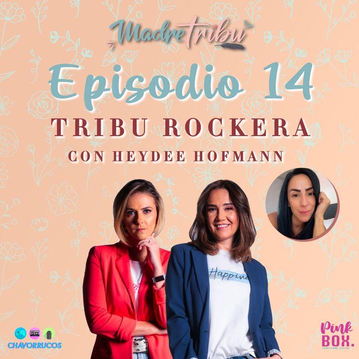 EP14 Tribu Rockera con Heydee Hofmann