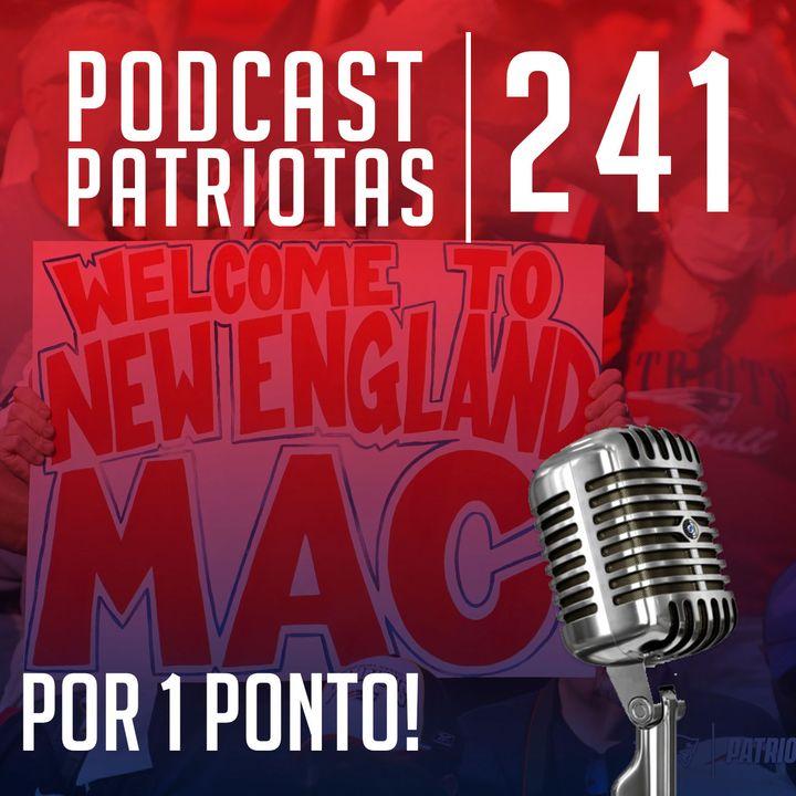 241 - Por 1 ponto! A estreia de Mac Jones