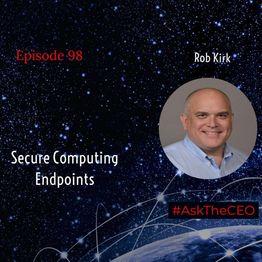 Secure Computing Endpoints With Rob Kirk