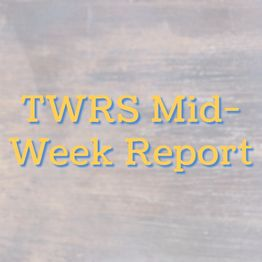 Episode 2 - TWRS Mid-Week Report
