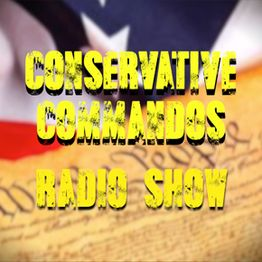Conservative Commandos - 8/21/19