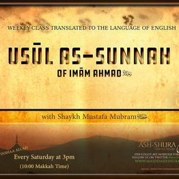Expl. of Usul As-Sunnah w/Sh. Mustafa Mubram Lesson 7