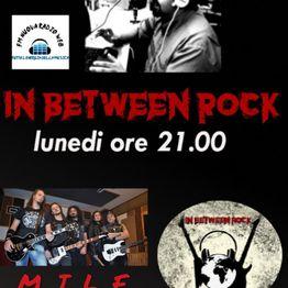 IN BETWEEN ROCK con Giuseppe Spataro Rock e tante curiosità.. ospiti *M.I.L.F ON AIR