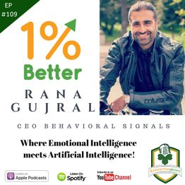 Rana Gujral - Where Emotional Intelligence meets Artificial Intelligence - EP109