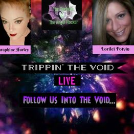 "Trippin' The Void' LIVE Join P.I.C. Saraphine Hurley of ""Infinite Inquisition"" & Myself, Lorilei Pot"