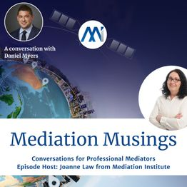 18 Mediator Musings with Daniel Myers