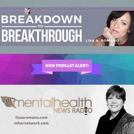 Breakdown to Breakthrough with Lisa A. Romano