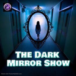 The Dark Mirror Show - Dark Tourism