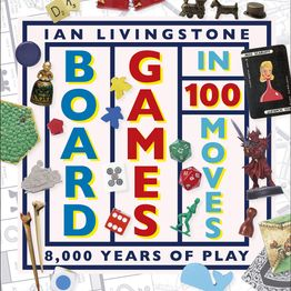 Ian Livingstone Releases Board Games In 100 Moves