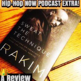 Hip Hop Now Podcast EXTRA! RAKIM