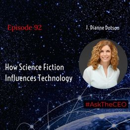 How Science Fiction Influences Technology With Dianne Dotson