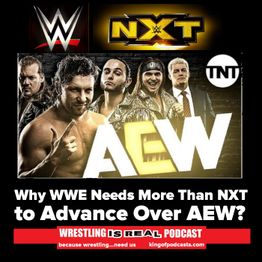 Why WWE Needs More Than NXT to Advance Over AEW? KOP 09.19.19;