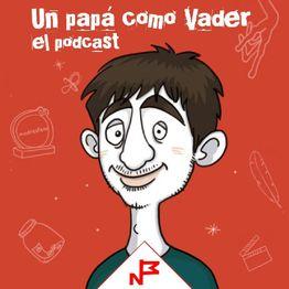 """Vuelve """"Un papá como Vader, el podcast"""". 3a Temporada"""