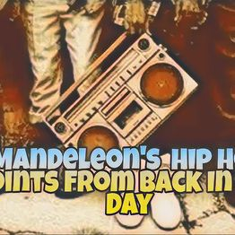 Friday Night Live with ManDeleon:HipHop Joints From Back In The Day