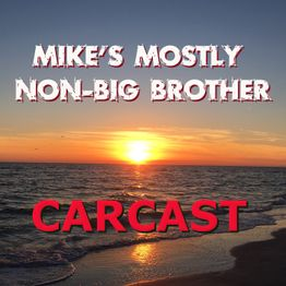 Mike's Mostly Non-Big Brother Carcast - Monday catch-up