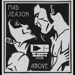 Dropped Culture After Dark: Mad Season