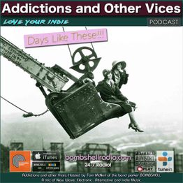 Addictions and Other Vices 627 - Days Like These!!!